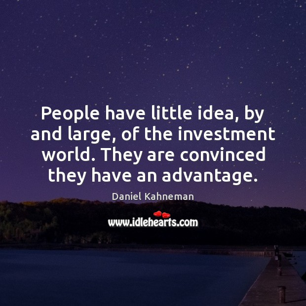 People have little idea, by and large, of the investment world. They Image