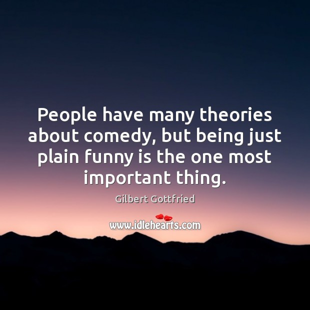 People have many theories about comedy, but being just plain funny is Image