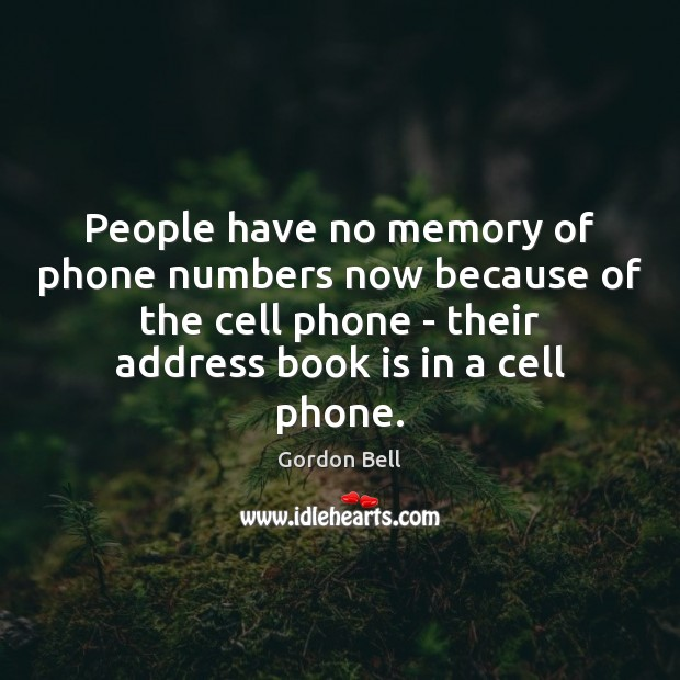 Image, People have no memory of phone numbers now because of the cell