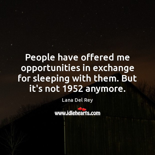 People have offered me opportunities in exchange for sleeping with them. But Image