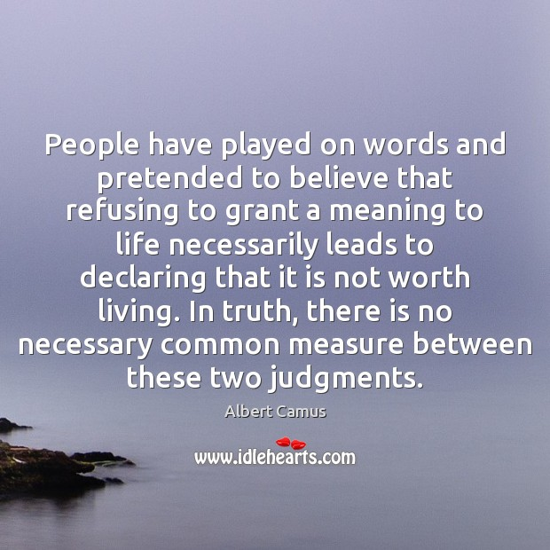 People have played on words and pretended to believe that refusing to Image