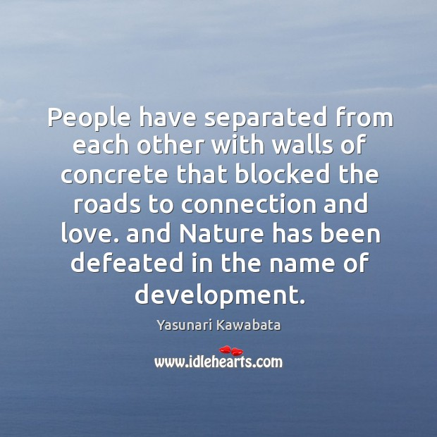 People have separated from each other with walls of concrete that blocked Image