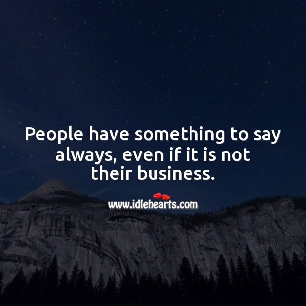People have something to say always, even if it is not their business. Image