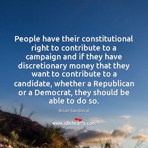 Image, People have their constitutional right to contribute to a campaign and if