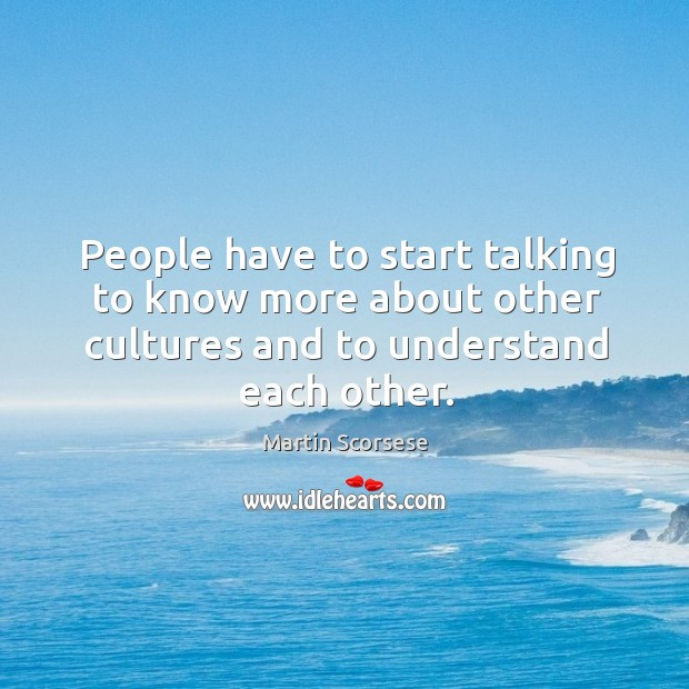 Image, People have to start talking to know more about other cultures and