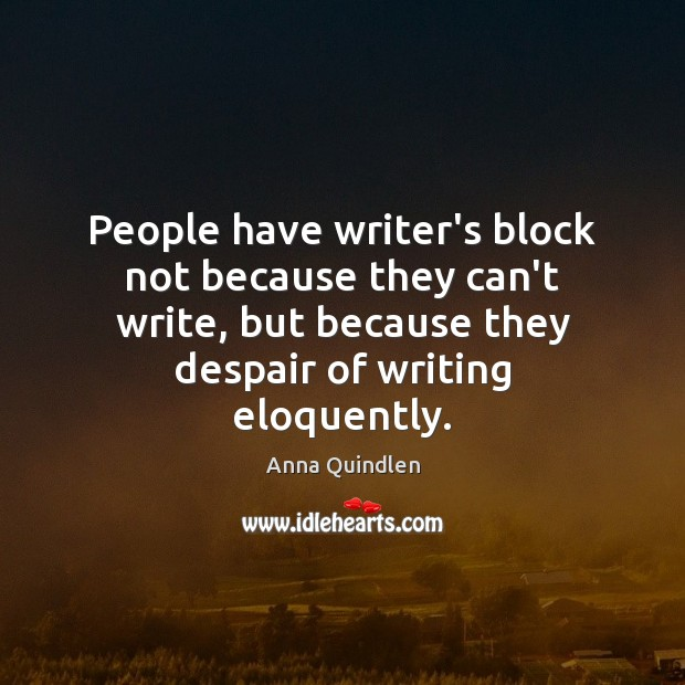 Image, People have writer's block not because they can't write, but because they