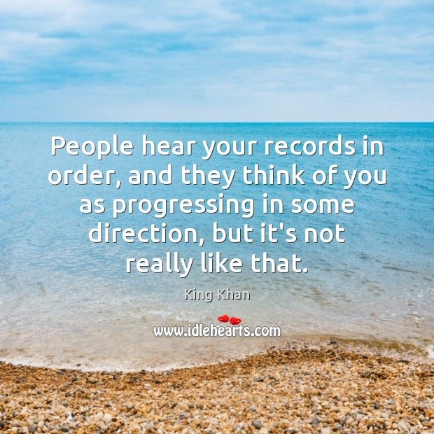 People hear your records in order, and they think of you as Image