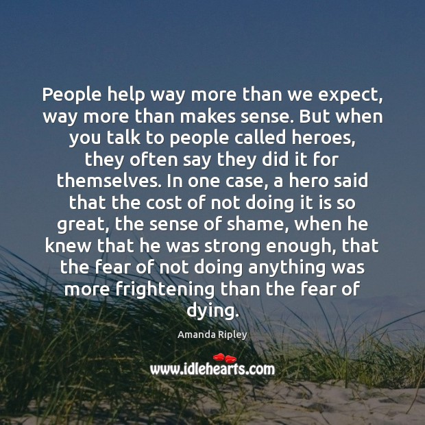 People help way more than we expect, way more than makes sense. Expect Quotes Image