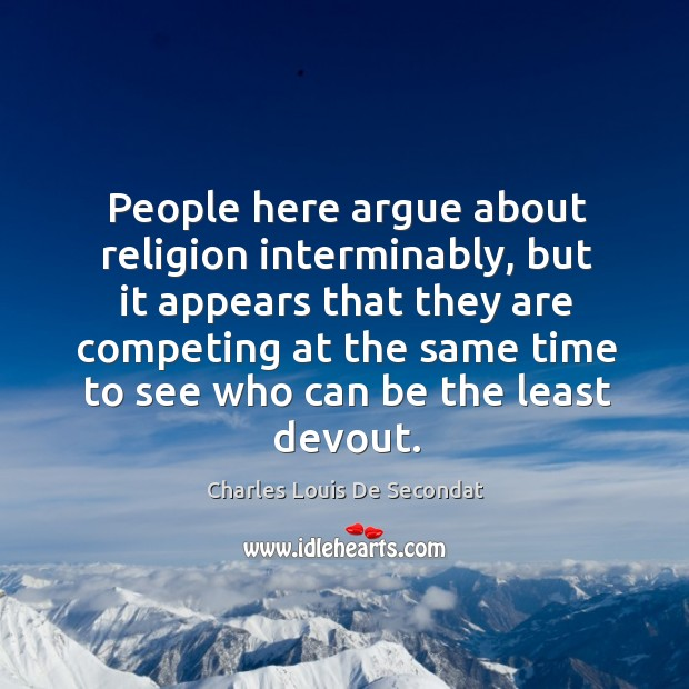 People here argue about religion interminably Image