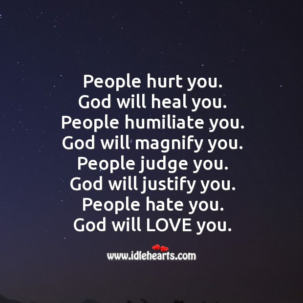 People hurt you. God will heal you. Image