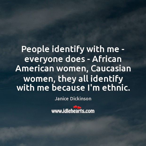 Image, People identify with me – everyone does – African American women, Caucasian