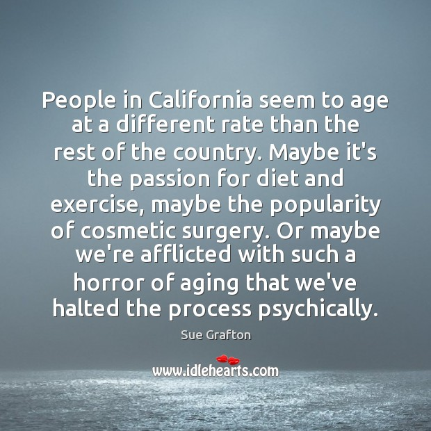 Image, People in California seem to age at a different rate than the