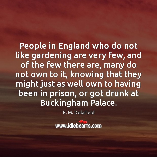 People in England who do not like gardening are very few, and Image