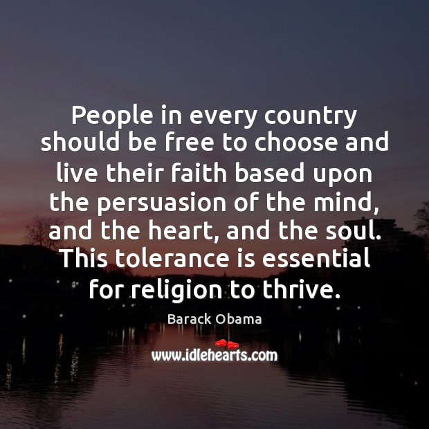 People in every country should be free to choose and live their Tolerance Quotes Image