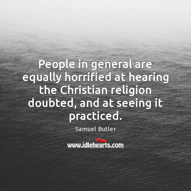 People in general are equally horrified at hearing the Christian religion doubted, Image