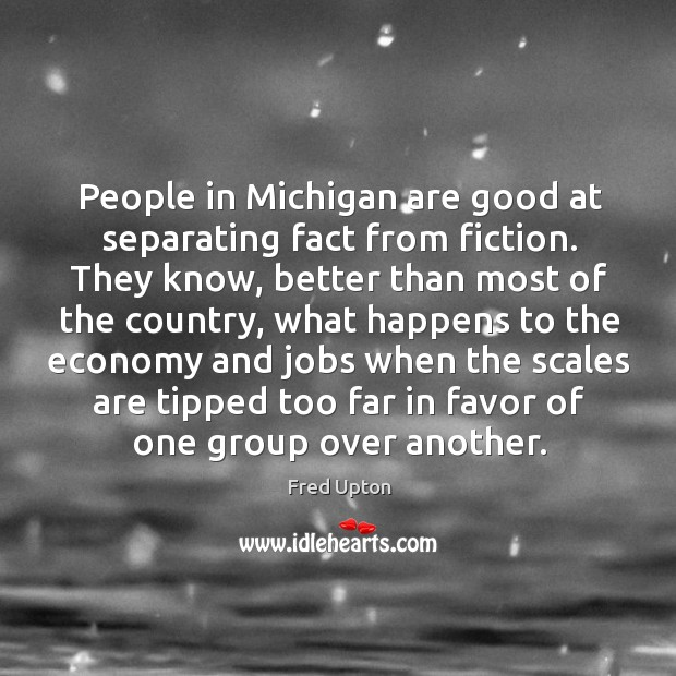 People in Michigan are good at separating fact from fiction. They know, Image