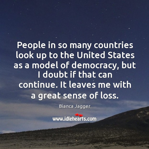 People in so many countries look up to the united states as a model of democracy Image