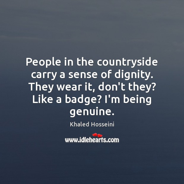 Image, People in the countryside carry a sense of dignity. They wear it,