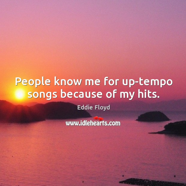 People know me for up-tempo songs because of my hits. Image