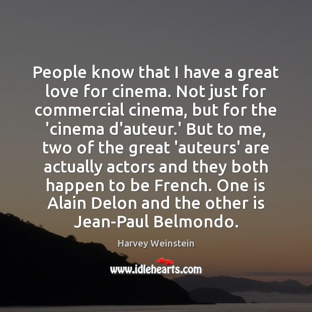 Image, People know that I have a great love for cinema. Not just