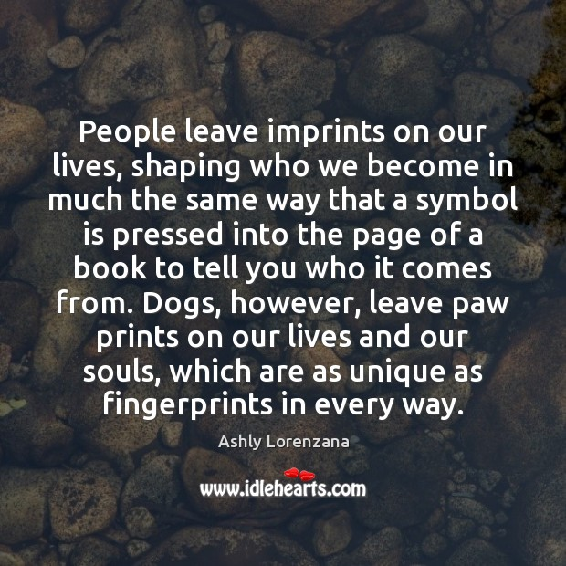 Image, People leave imprints on our lives, shaping who we become in much
