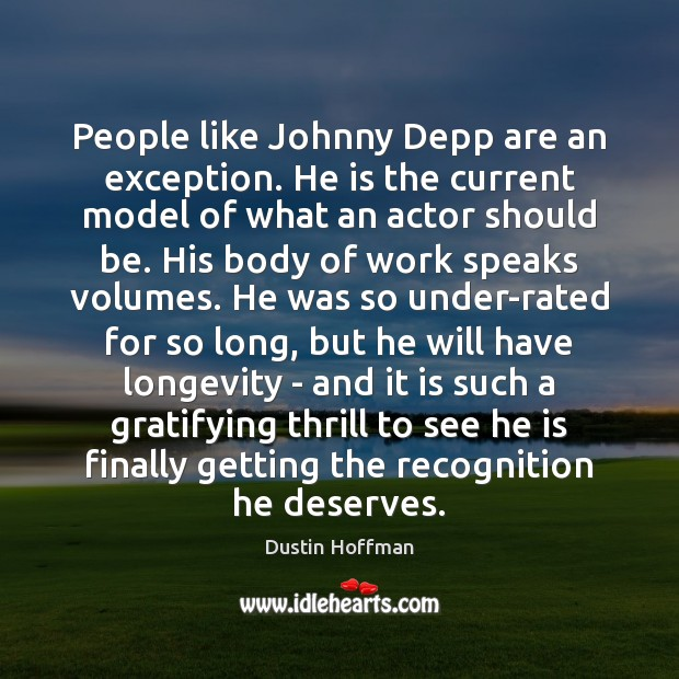 People like Johnny Depp are an exception. He is the current model Image