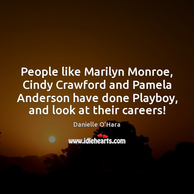 People like Marilyn Monroe, Cindy Crawford and Pamela Anderson have done Playboy, Image