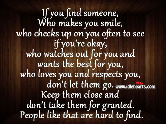 If you find someone, who makes you smile Don't Let Them Go Quotes Image