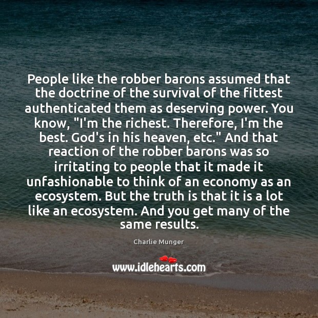 Image, People like the robber barons assumed that the doctrine of the survival