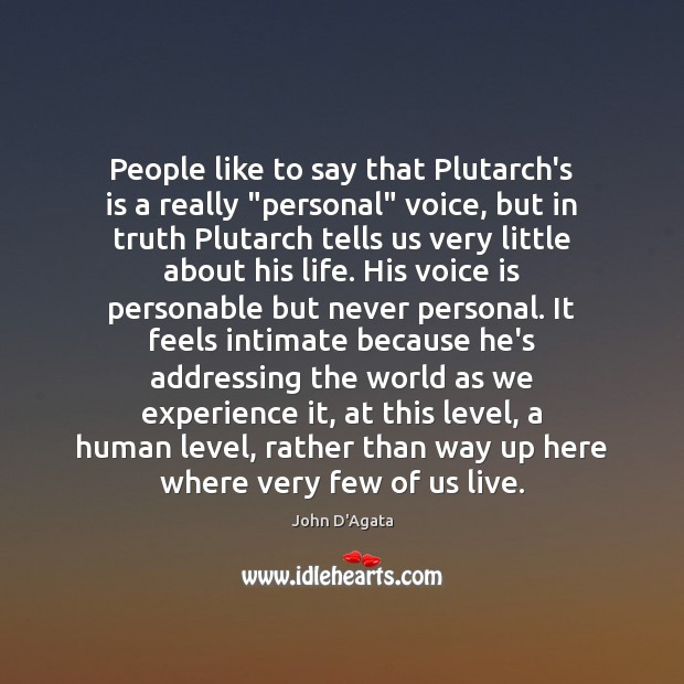 "People like to say that Plutarch's is a really ""personal"" voice, but Image"