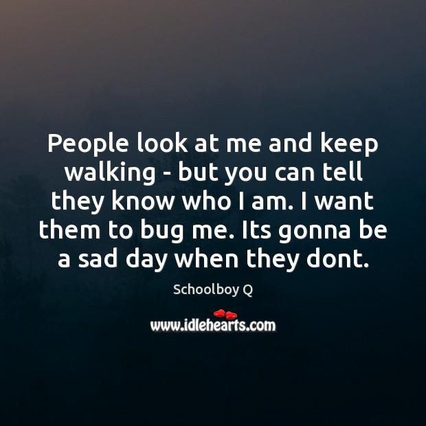 People look at me and keep walking – but you can tell Image