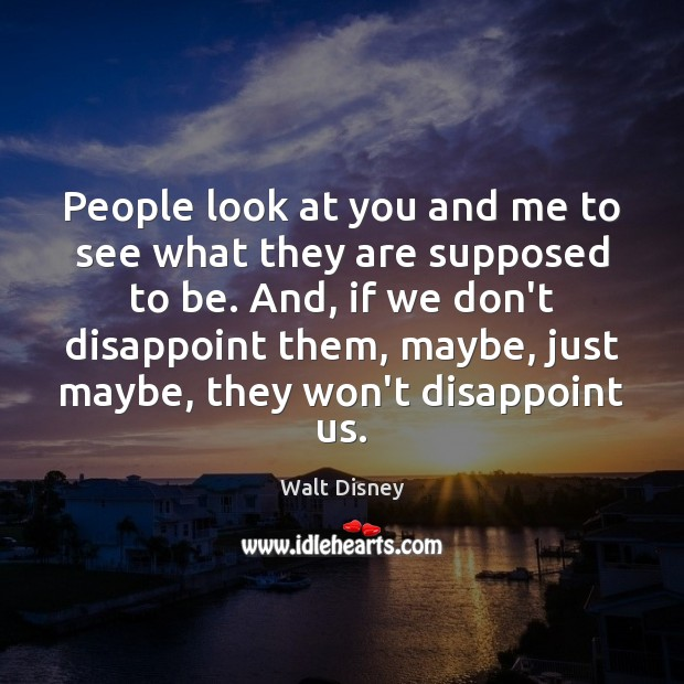 People look at you and me to see what they are supposed Image