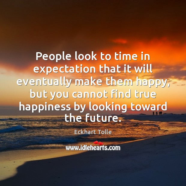 People look to time in expectation that it will eventually make them Image
