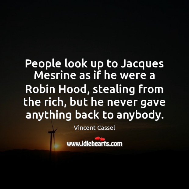 Image, People look up to Jacques Mesrine as if he were a Robin
