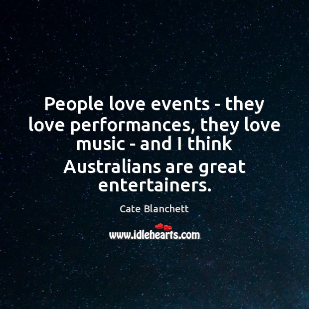 People love events – they love performances, they love music – and Image