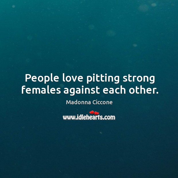 People love pitting strong females against each other. Image