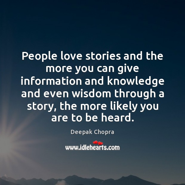 People love stories and the more you can give information and knowledge Image