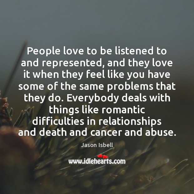 People love to be listened to and represented, and they love it Image