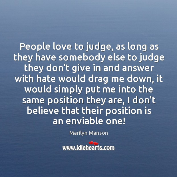 People love to judge, as long as they have somebody else to Image