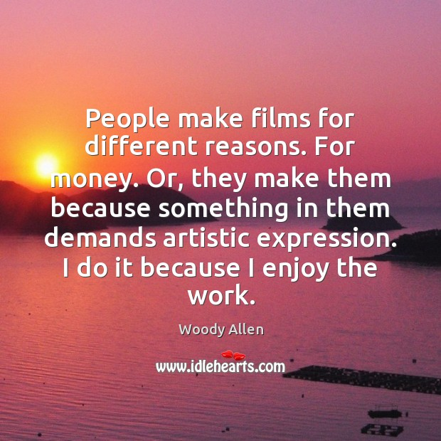 Image, People make films for different reasons. For money. Or, they make them