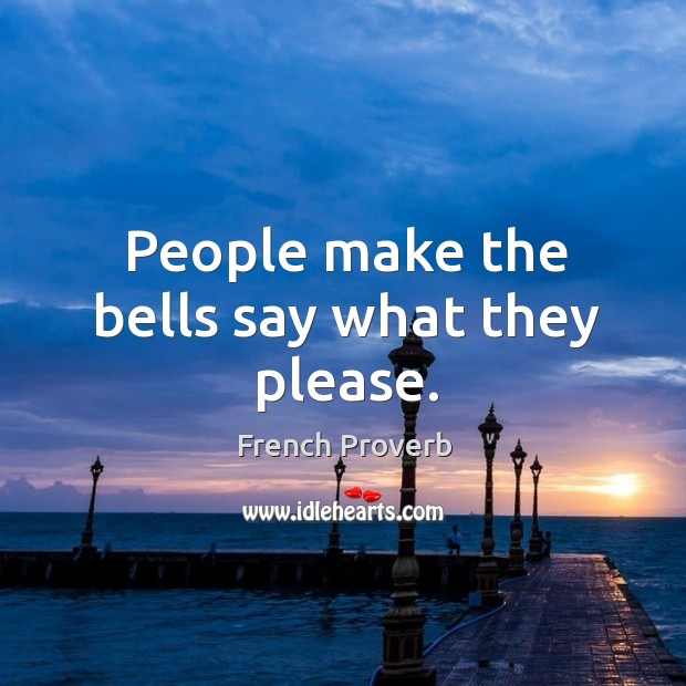 People make the bells say what they please. Image