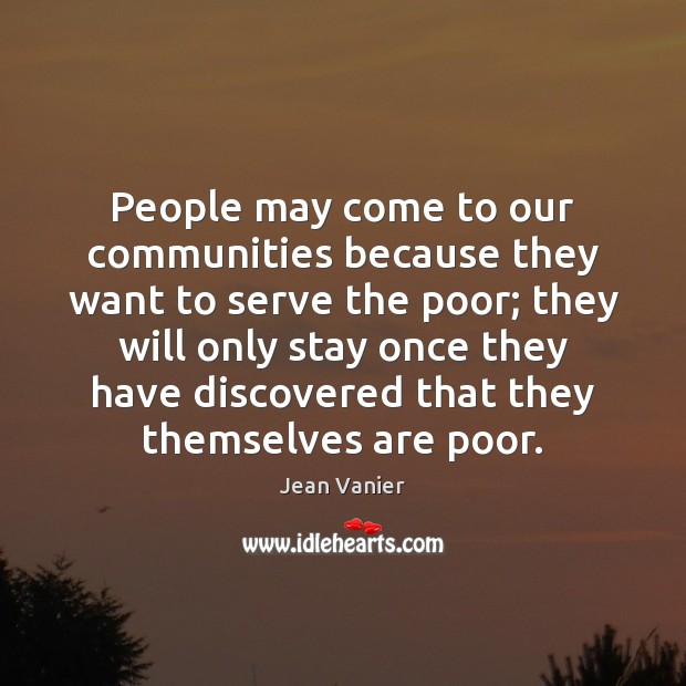 Image, People may come to our communities because they want to serve the