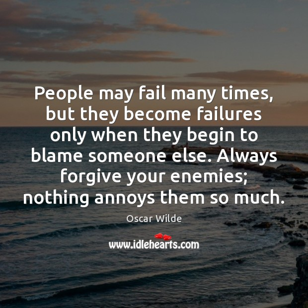 People may fail many times, but they become failures only when they Image