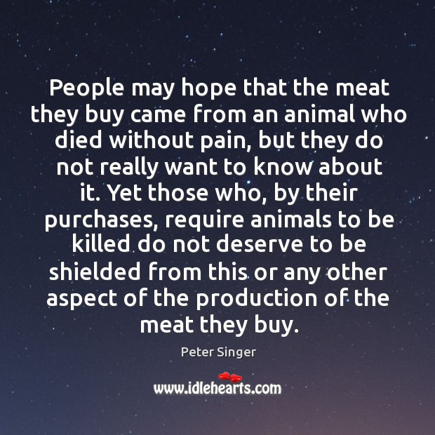 People may hope that the meat they buy came from an animal Image
