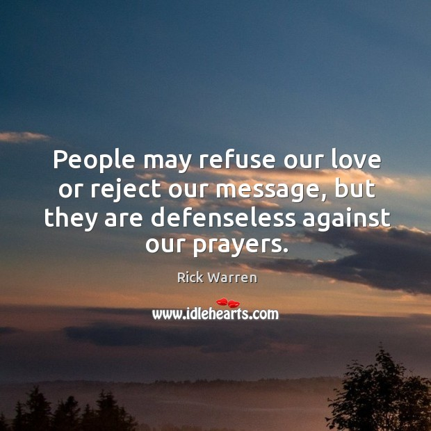 People may refuse our love or reject our message, but they are Image