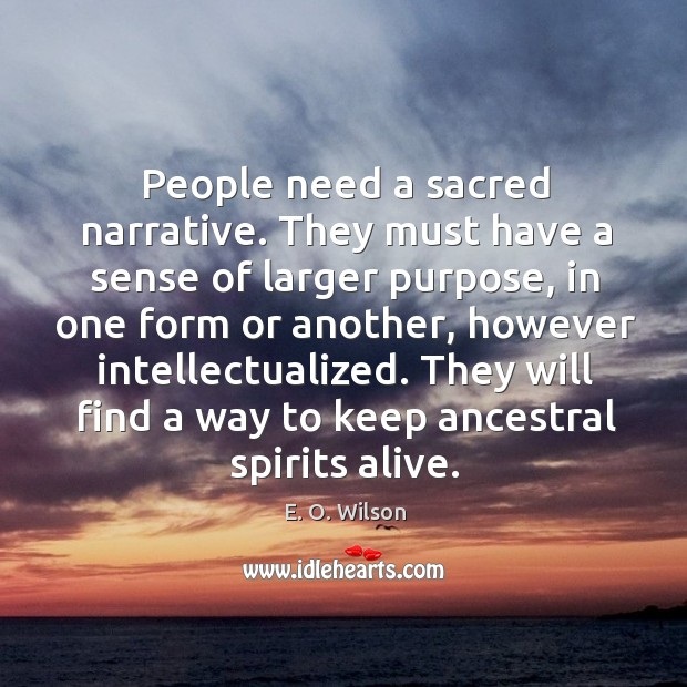 Image, People need a sacred narrative. They must have a sense of larger purpose
