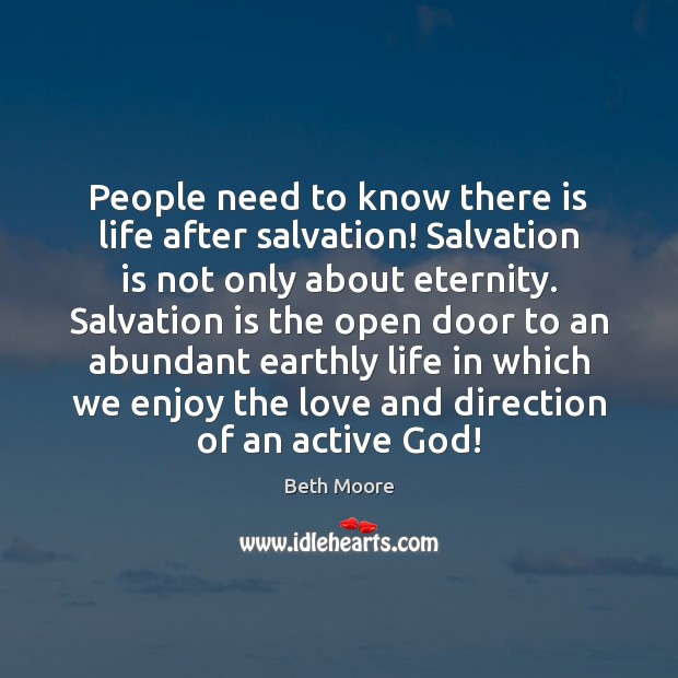 Image, People need to know there is life after salvation! Salvation is not