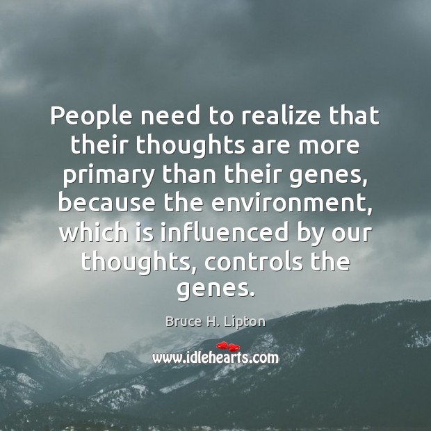 Image, People need to realize that their thoughts are more primary than their