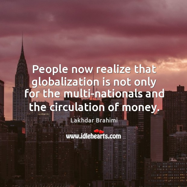 People now realize that globalization is not only for the multi-nationals and Image