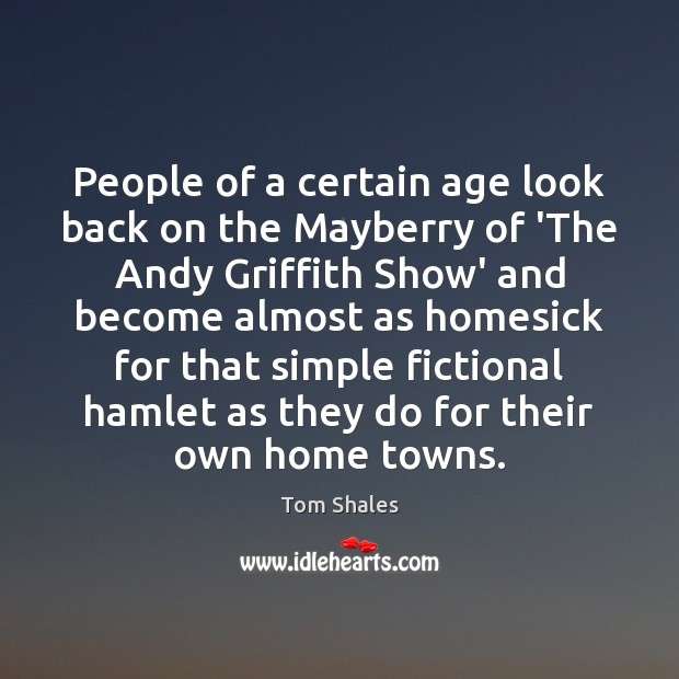 People of a certain age look back on the Mayberry of 'The Tom Shales Picture Quote